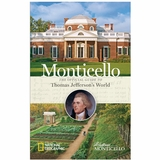 Monticello The Official Guide to Thomas Jefferson's World