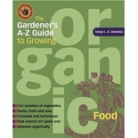 The Gardener's A-Z Guide to Growing Organic Food
