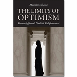 The Limits of Optimism - Thomas Jefferson's Dualistic Enlightenment