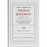 The Papers of Thomas Jefferson: Retirement Series Volume 12