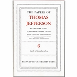 The Papers of Thomas Jefferson:  Retirement Series Volume 6