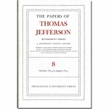 The Papers of Thomas Jefferson:  Retirement Series Volume 8