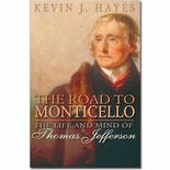 The Road to Monticello - The Life and Mind of Thomas Jefferson