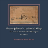 Thomas Jefferson's Academical Village: The Creation of an Architectural Masterpiece