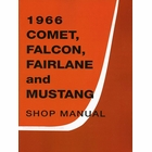 1966 Ford Comet, Falcon, Fairlane, Mustang Shop Manual