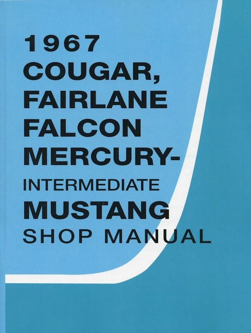 1967 Ford Mustang / Fairlane, Mercury Cougar Shop Manual