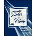 1969 Fisher Body Service Manual - For All Body Styles
