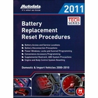 Battery Replacement Reset Procedures: Domestic & Import Vehicles 2000-2011