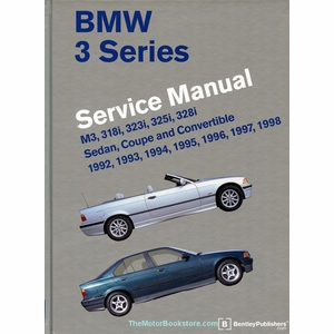 BMW 3 Series (E36) Service Manual (1992-1998): M3, 318i, 323i, 325i, 328i