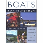 Boats for Fishermen: A Practical Guide to the Best Boats for all Kinds of Fishing