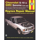 Chevy S10, GMC Sonoma 1994-2004, Blazer, Jimmy 1995-2004, Olds Bravada, Isuzu Hombre 1996-2001 Repair Manual