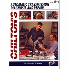 Chilton's Automatic Transmission Diagnosis and Repair: Auto Transmissions and Transaxles