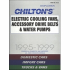 Chilton's Electric Cooling Fans, Accessory Drive Belts, Water Pumps 1995-1999