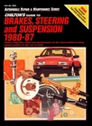 Chilton's Guide to Brakes, Steering and Suspension 1980-1987