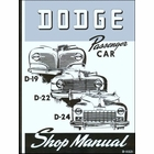 Dodge D-19, D-22, D-24 Passenger Car Shop Manual 1941-1948