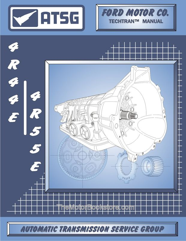Ford 4R44E / 4R55E Transmission Rebuild Manual 1995-2001