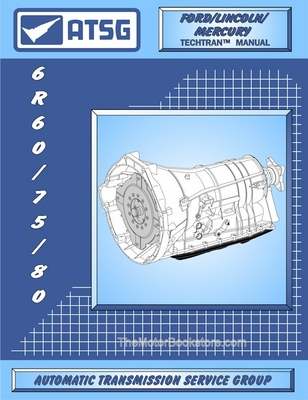 Ford 6R60 / 6R75 / 6R80 Transmission Rebuild Manual 2005 & Up