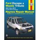 Ford Escape, Mazda Tribute 2001-2012, Mercury Mariner 2005-2011 Repair Manual