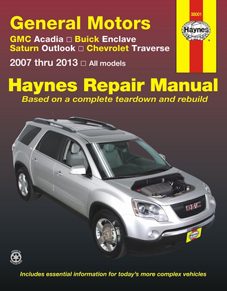 ... GM Haynes Repair Manual: Acadia, Enclave, Outlook, Traverse 2007-2013