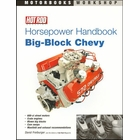 Hot Rod Horsepower Handbook: Big-Block Chevy - 600 c.i., Crate Engines, Blown Big-Blocks, more