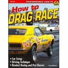 How to Drag Race: Car Setup, Driving Techniques, Bracket Racing and Pro Classes