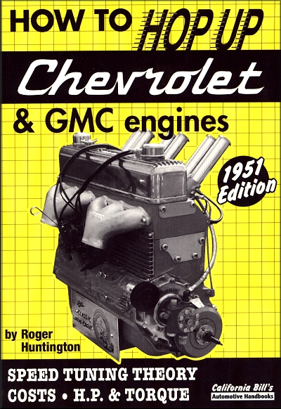 How to hop up chevrolet gmc engines 1951 edition speed tuning theory