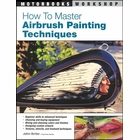 How to Master Airbrush Painting Techniques: Beginner, Advanced, Equipment, Colors, Finishes