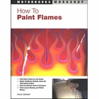 How To Paint Flames: Paint and Airbrush Tricks & Techniques