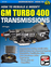 How To Rebuild and Modify GM Turbo 400 Transmissions