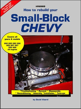 How To Rebuild Your Small-Block Chevy: All Years and Models