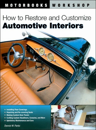 How To Restore and Customize Automotive Interiors