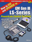 How to Use and Upgrade To GM Gen III LS-Series Powertrain Control Systems