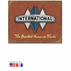 """International - The Greatest Name in Trucks"" Tin Sign"