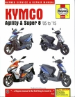 Kymco Agility & Super 8 Repair Manual: 2005-2015