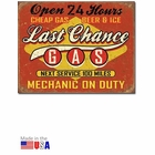 """Last Chance Gas - Open 24 Hours"" Tin Sign"