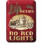 """Life Needs No Red Lights"" Light Switch Plate"