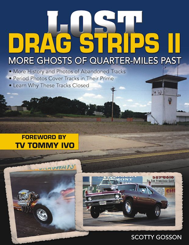 Lost Drag Strips II: More Ghosts of Quarter Miles Past