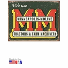 """We Use Minneapolis-Moline Tractors & Farm Machinery"" Tin Sign"