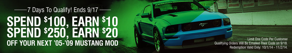 05-09 Mustang - Earn $20 Off Your Next Mod!