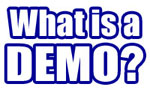 What is a DEMO?