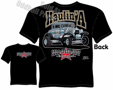 30 31 Ford Speed Shop Clothing Haulin' A Solo Speed Shop Model A Gasser T Shirt