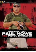 Clearance Make Ready With Paul Howe - Tac Pistol Operator
