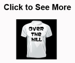 Over the Hill Tshirts
