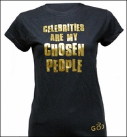 Celebrities are My Chosen People Ladies T-Shirt