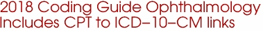 2018 Coding Guide Ophthalmology Includes CPT to ICD-10-CM links