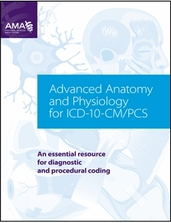 Advanced Anatomy & Physiology for ICD-10