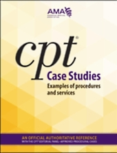 CPT� Case Studies: Examples of Procedures and Services
