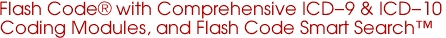 Flash Code® with Comprehensive ICD-9 & ICD-10<br> Coding Modules, and Flash Code Smart Search�