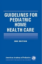 Guidelines for Pediatric Home Health Care [2E]