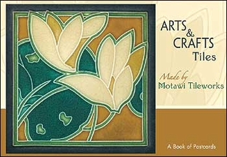 Arts & Crafts Tiles: Motawi Tileworks Book of Postcards